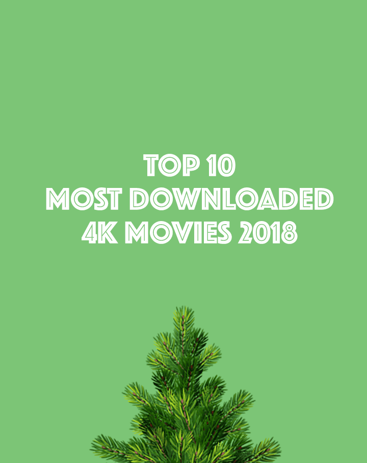 The best 4K Ultra HD Blu-ray movies 2018